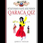 Süleyman Sani Axundov - Qaraca qız