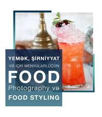 Yemək, şirniyyat və içki menyuları üçün Food Photography və Food Styling