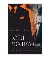 Bəhram Çələbi - Lotu Bəxtiyar