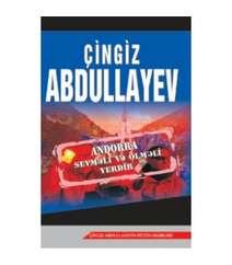Çingiz Abdullayev - Andorra sevməli və ölməli yerdir