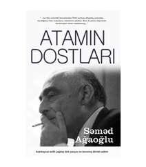 Səməd Ağaoğlu - Atamın dostları