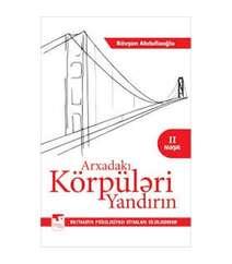 Rövşən Abdullaoğlu - Arxadakı Körpüləri Yandırın (3-cü nəşr)