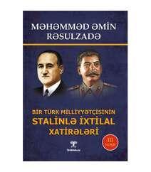 Məhəmməd Əmin Rəsulzadə - Bir Türk Milliyəçisinin Stalinlə ixtilal xatirələri
