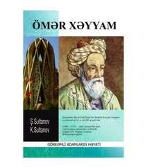 Şamil Sultanov - Ömər Xəyyam (Görkəmli adamların həyatı)
