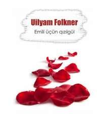 Uilyam Folkner - Emili üçün qızılgül