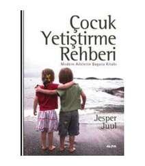 Jesper Juul - Çocuk Yetiştirme Rehberi