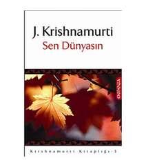 J. Krishnamurti - Sen Dünyasın