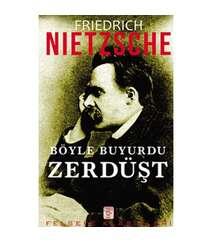 Fredrix Nietzsche - Böyle buyurdu Zerdüşt