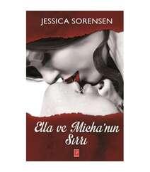 Jessica Sorensen - Ella ve Michanın Sırrı