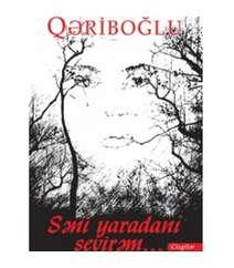 Qəbiroğlu - Səni Yaradanı sevirəm