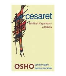 Osho - Cesaret-Tehlikkeli yaşamanın coşkusu