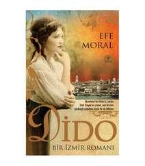 Efe Moral - Dido Bir İzmir Romanı