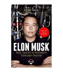 Ashlee Vance - Elon Musk Tesla SpaceX ve Muhteşem Geleceğin Peşinde