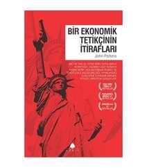 John Perkins - Bir Ekonomik Tetikçinin İtirafları