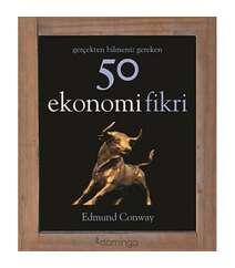 Edmund Conway Conway - Gerçekten Bilmeniz Gereken 50 Ekonomi Fikri