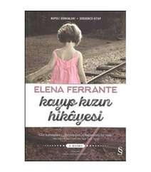 Elena Ferrante - Kayıp Kızın Hikayesi