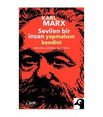 Karl Marx - Sevilen Bir İnsan Yapmalısın Kendini
