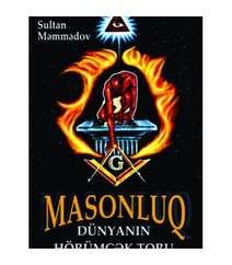 Məmmədov Sultan - Masonluq Dünyanın hörümçək toru