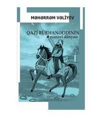 Məhərrəm Vəliyev - Qazi Bürhənəddinin mənəvi dünyası