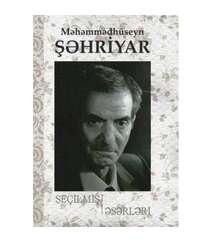Məhəmmədhüseyn Şəhriyar - Seçilmiş əsərləri