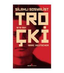 Isaac Deutscher - Silahlı Sosyalist Troçki