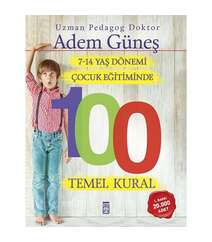 Adem Güneş - Dönemi Çocuk Eğitiminde 100 Temel Kural 7-14 yaş