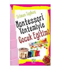 Eriman Topbaş - Montessori Yöntemiyle Çocuk Eğitimi