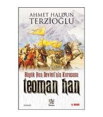 Ahmet Haldun Terzioğ - Teoman Han