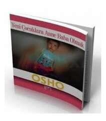 Osho - Yeni Çocuklara Anne Baba Olmak