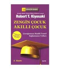 Robert T. Kiyosaki - Zengin Çocuk Akıllı Çocuk
