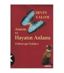 Irvin D. Yalom - Annem ve Hayatın Anlamı