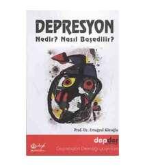 Prof.Dr.Ertuğrul Köroğlu - Depresyon Nedir? Nasıl Başedilir?