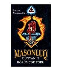 Sultan Məmmədov - Masonluq: Dünyanın hörümçək toru