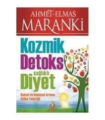 Ahmet Maranki, Elmas Maranki - Kozmik Detoks Sağlıklı Diyet
