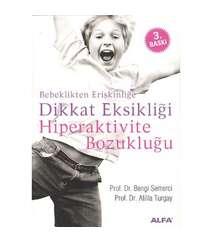 Z. Bengi Semerci - Bebeklikten Erişkinliğe Dikkat Eksikliği Hiperaktivite Bozukluğu