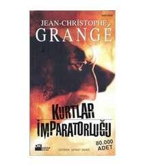 Jean Christophe Grange - Kurtlar İmparatorluğu