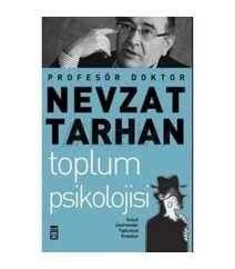 Prof. Dr. Nevzat Tarhan - Toplum Psikolojisi