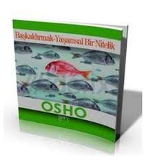 Osho - Başkaldırmak-yaşamsal bir nitelik