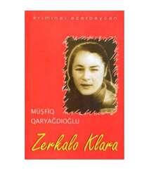 Müşfiq Qaryağdıoğlu - Zerkalo Klara
