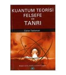 Caner Taslaman - Kuantum teorisi felsefe tanrı