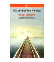 Robin Sharma - Mükemmelliğin Rehberi
