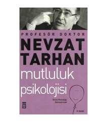 Prof. Dr. Nevzat Tarhan - Mutluluk Psikolojisi