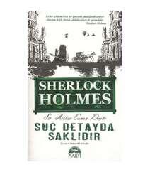 Sir Arthur Conan Doyle - Suç Detayda Saklıdır