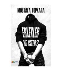 Mustafa Topkara - Erkekler ne ister?