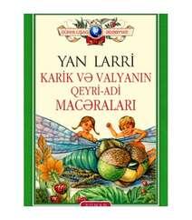Yan Larri - KARİK VƏ VALYANIN QEYRİ-ADİ MACƏRALARI