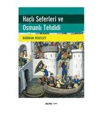 Norman Housley - Haçlı Seferleri ve Osmanlı Tehdidi