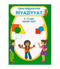Uşaq bağçalarında riyaziyyat 5-6 yaşlı uşaqlar üçün