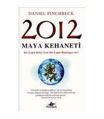 Daniel Pinchbeck - 2012 maya kehaneti