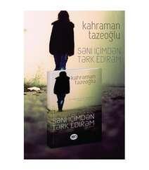 Kahraman Tazeoğlu - Səni içimdən tərk edirəm