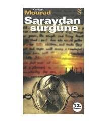 Kenize Mourad - Saraydan Sürgüne